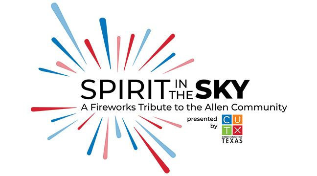 Spirit in the Sky - A Fireworks Tribute to the Allen Community presented by Credit Union of Texas
